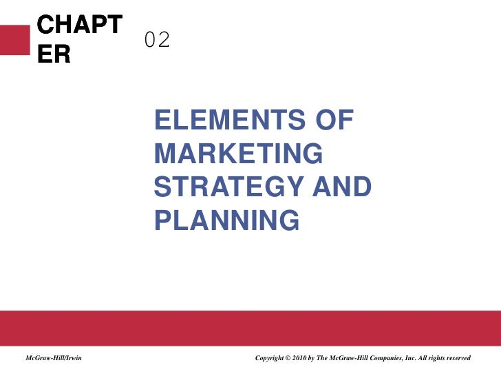 02<br />Elements of Marketing Strategy and Planning<br />Copyright © 2010 by The McGraw-Hill Companies, Inc. All rights re...