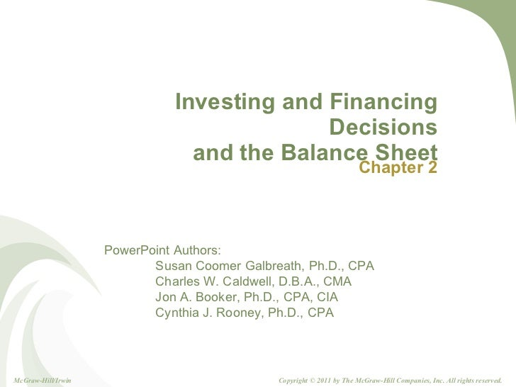Investing and Financing Decisions and the Balance Sheet Chapter 2 McGraw-Hill/Irwin Copyright © 2011 by The McGraw-Hill Co...