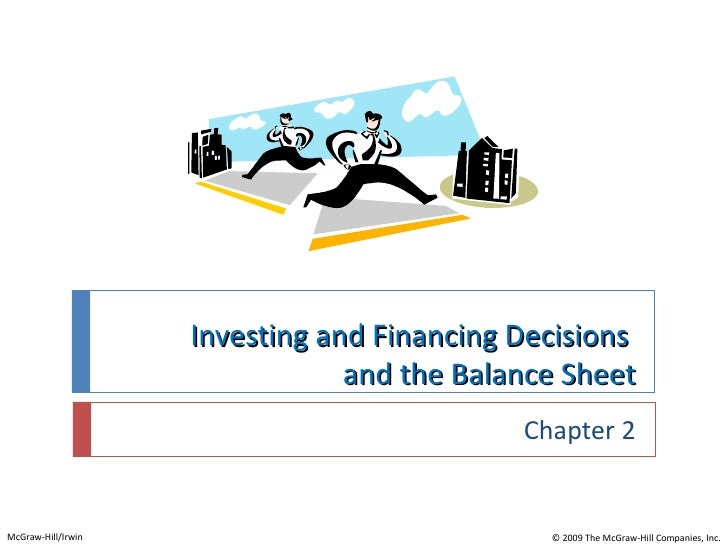 Investing and Financing Decisions                                and the Balance Sheet                                    ...
