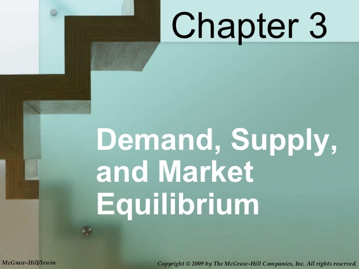 Demand, Supply, and Market Equilibrium Chapter 3 Copyright © 2009 by The McGraw-Hill Companies, Inc. All rights reserved. ...