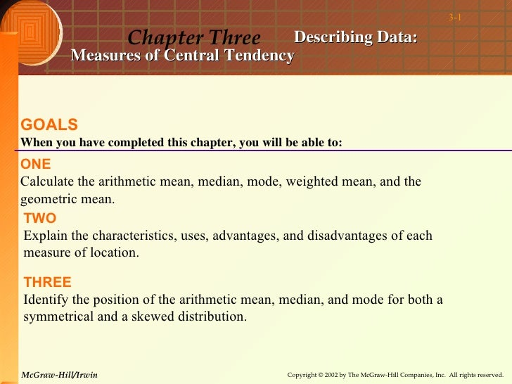 3-1                    Chapter Three     Describing Data:          Measures of Central TendencyGOALSWhen you have complete...