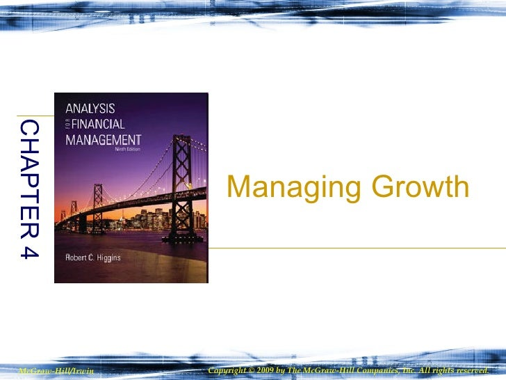 Managing Growth CHAPTER 4 McGraw-Hill/Irwin Copyright © 2009 by The McGraw-Hill Companies, Inc. All rights reserved.