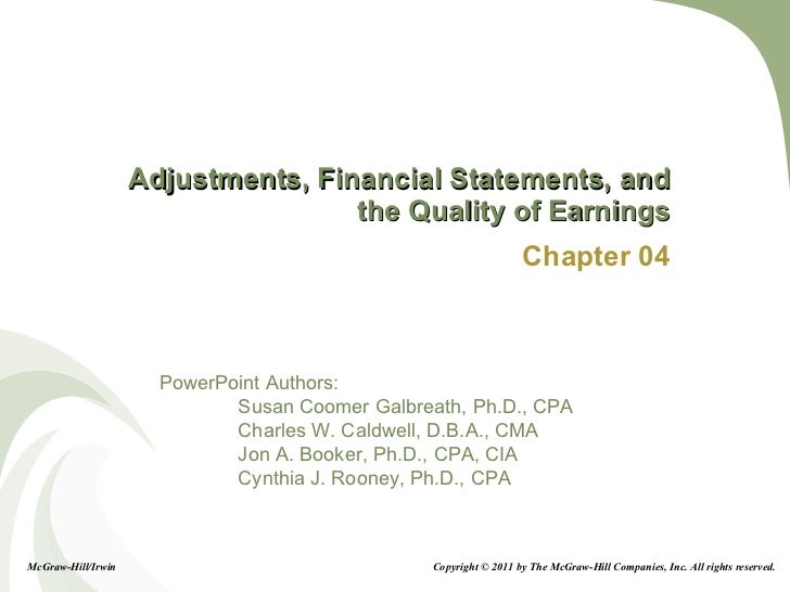Adjustments, Financial Statements, and the Quality of Earnings Chapter 04 Copyright © 2011 by The McGraw-Hill Companies, I...