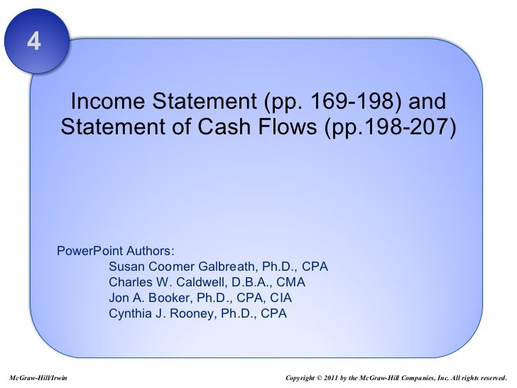 Income Statement (pp. 169-198) and Statement of Cash Flows (pp.198-207) 4 Copyright © 2011 by the McGraw-Hill Companies, I...