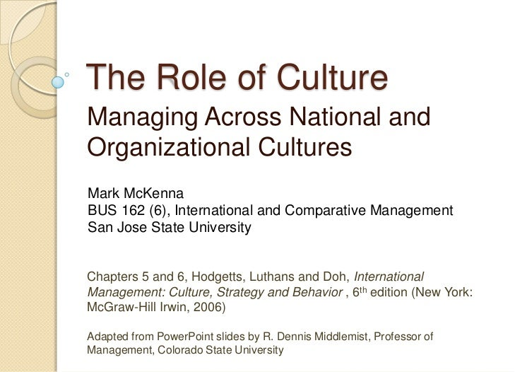 The Role of CultureManaging Across National andOrganizational CulturesMark McKennaBUS 162 (6), International and Comparati...