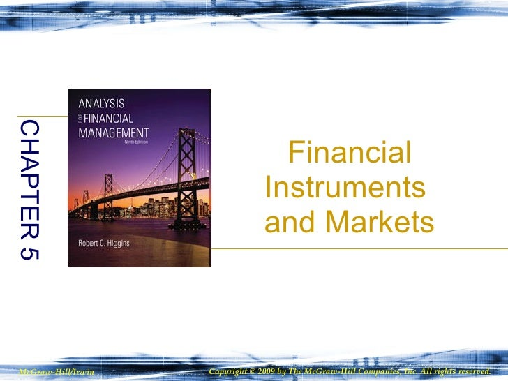 Financial Instruments  and Markets CHAPTER 5 McGraw-Hill/Irwin Copyright © 2009 by The McGraw-Hill Companies, Inc. All rig...