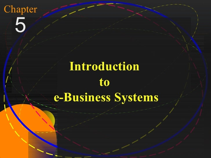 1Chapter   5                       Introduction                            to                    e-Business SystemsMcGraw-...