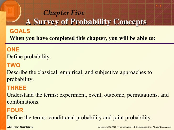 5- 1                    Chapter Five           A Survey of Probability Concepts GOALS When you have completed this chapter...