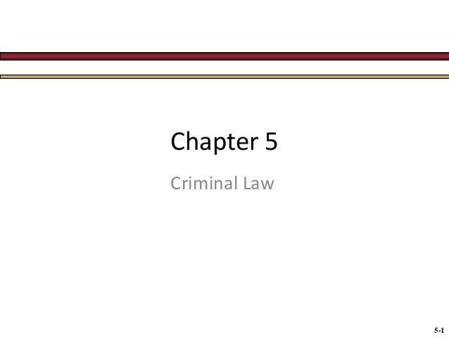 Chapter 5 Criminal Law  5-1