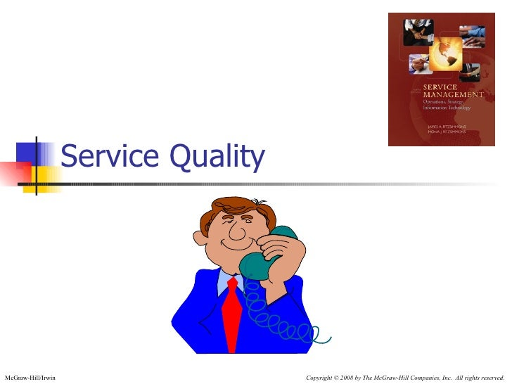 Service QualityMcGraw-Hill/Irwin                     Copyright © 2008 by The McGraw-Hill Companies, Inc. All rights reserv...