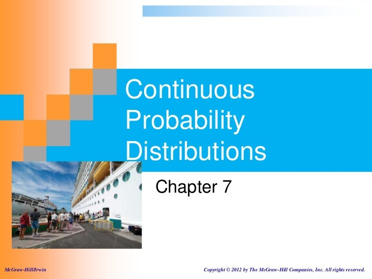 Continuous                    Probability                    Distributions                      Chapter 7McGraw-Hill/Irwin...