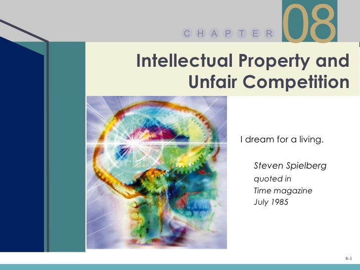 C H A P T E R                       08Intellectual Property and       Unfair Competition             I dream for a living....