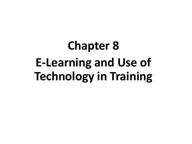 Chapter 8E-Learning and Use ofTechnology in TrainingCopyright © 2010 by the McGraw-Hill Companies, Inc. All rights reserve...