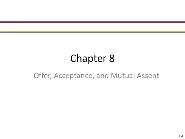 Chapter 8 Offer, Acceptance, and Mutual Assent  8-1