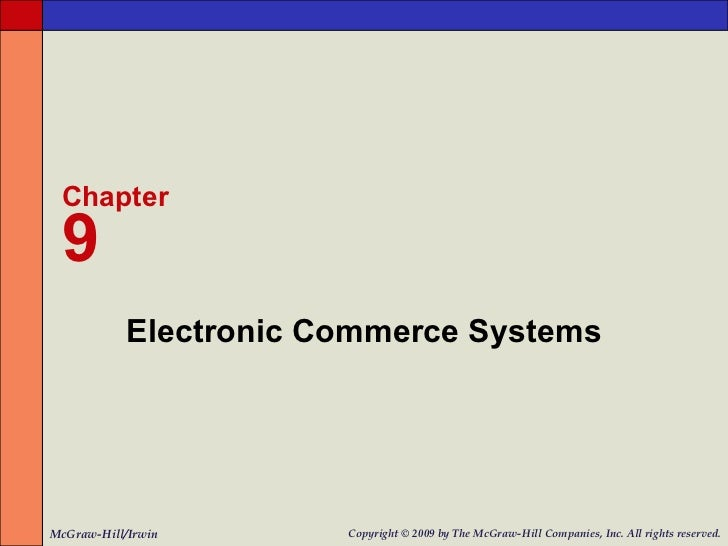 Electronic Commerce Systems Chapter 9 McGraw-Hill/Irwin Copyright   © 2009 by The McGraw-Hill Companies, Inc. All rights r...