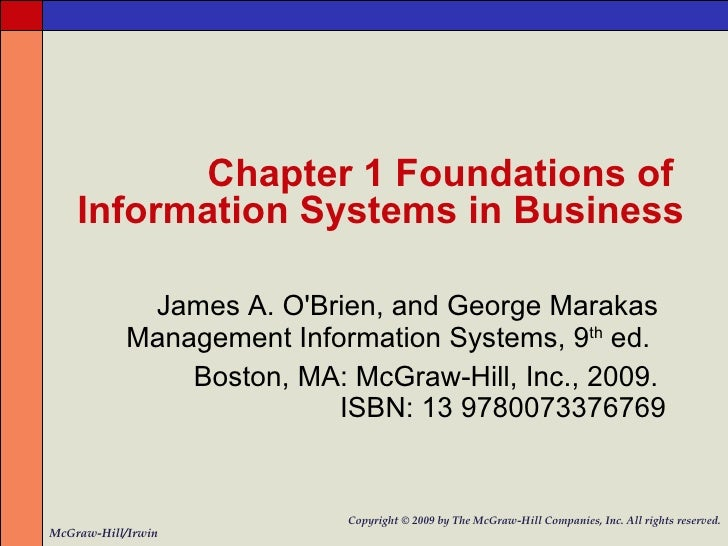 Chapter 1 Foundations of  Information Systems in Business James A. O'Brien, and George Marakas  Management   Information S...