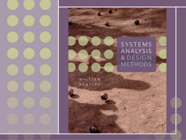 Chapter 1                       The Context of                    Systems Analysis and                      Design Methods...