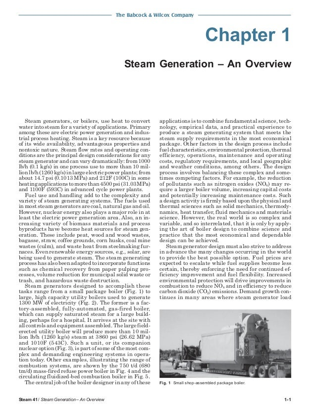 The Babcock & Wilcox Company  Chapter 1 Steam Generation – An Overview  Steam generators, or boilers, use heat to convert ...