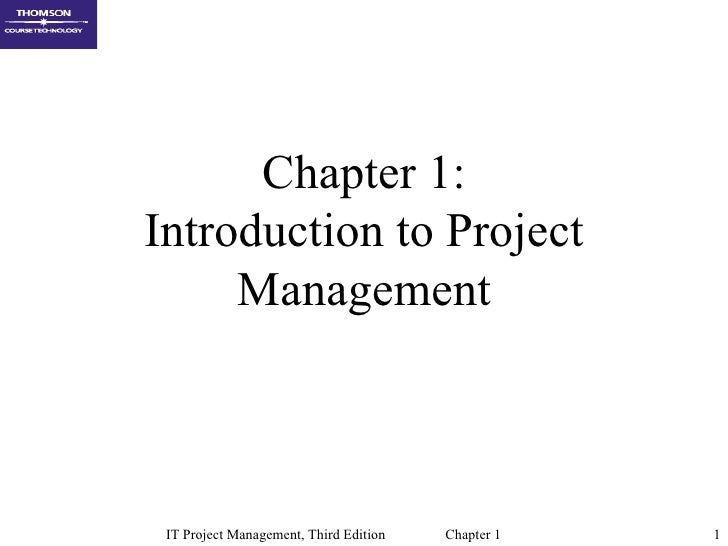 Chapter 1:Introduction to Project     Management IT Project Management, Third Edition   Chapter 1   1