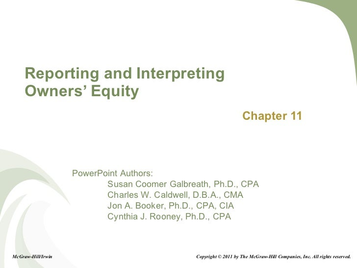 Reporting and Interpreting Owners' Equity Chapter 11 McGraw-Hill/Irwin Copyright © 2011 by The McGraw-Hill Companies, Inc....