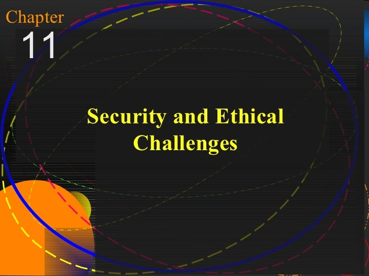 1Chapter 11                    Security and Ethical                        ChallengesMcGraw-Hill/Irwin          Copyright ...