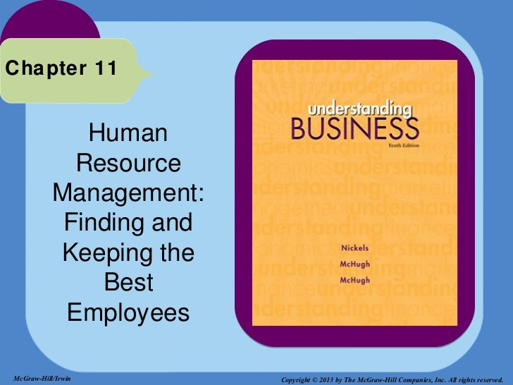 Chapter 11              Human             Resource           Management:            Finding and           Keeping the     ...
