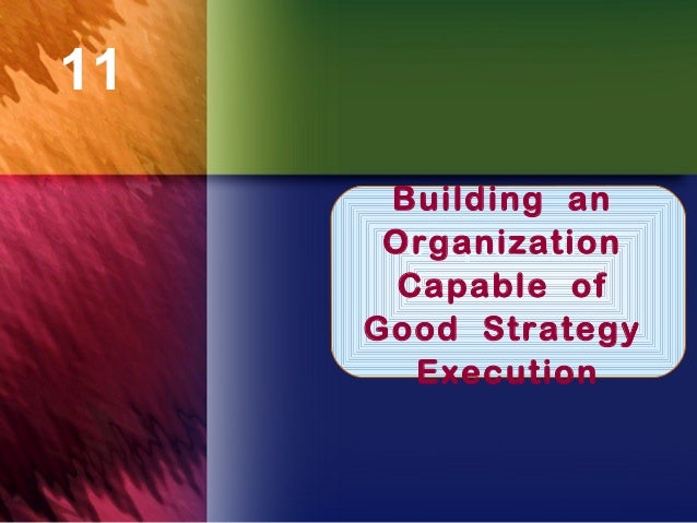 11      Building an      Organization       Chapter Title       Capable of     Good Strategy        Execution