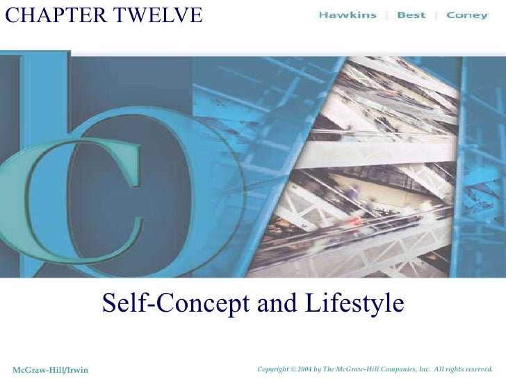 CHAPTER TWELVE Self-Concept and Lifestyle McGraw-Hill/Irwin Copyright © 2004 by The McGraw-Hill Companies, Inc.  All right...