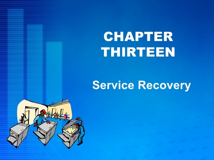CHAPTER THIRTEEN Service Recovery