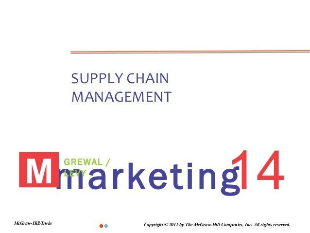 SUPPLY CHAIN                     MANAGEMENT             14    Mmarketing                    GREWAL /                    LE...