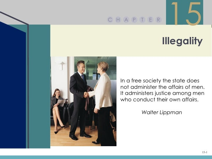 C H A P    T   E R                      15                     Illegality   In a free society the state does   not adminis...