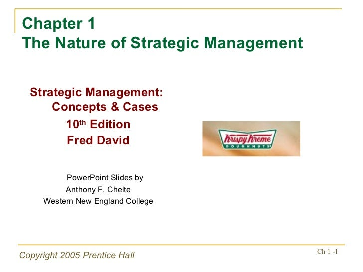 Chapter 1  The Nature of Strategic Management <ul><li>Strategic Management:  Concepts & Cases </li></ul><ul><li>10 th  Edi...