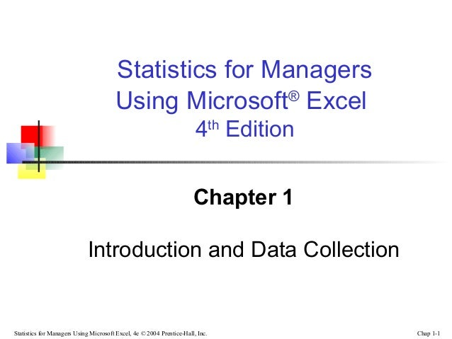 Statistics for Managers Using Microsoft® Excel 4th Edition Chapter 1 Introduction and Data Collection  Statistics for Mana...