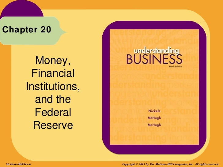 Chapter 20               Money,              Financial             Institutions,               and the               Feder...