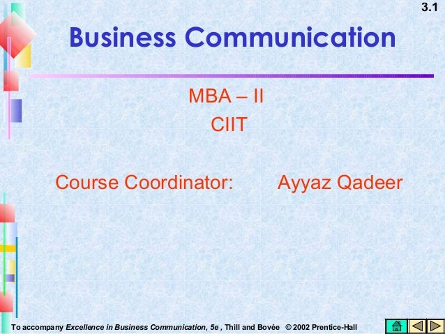 3.1  Business Communication MBA – II CIIT Course Coordinator:  Ayyaz Qadeer  To accompany Excellence in Business Communica...