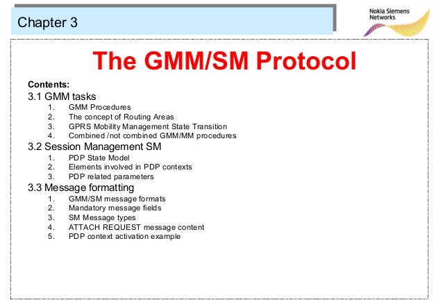 Chapter 3                The GMM/SM Protocol Contents: 3.1 GMM tasks     1.   GMM Procedures     2.   The concept of Routi...