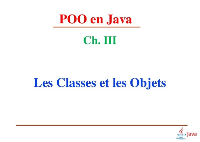 POO en Java Ch. III Les Classes et les Objets