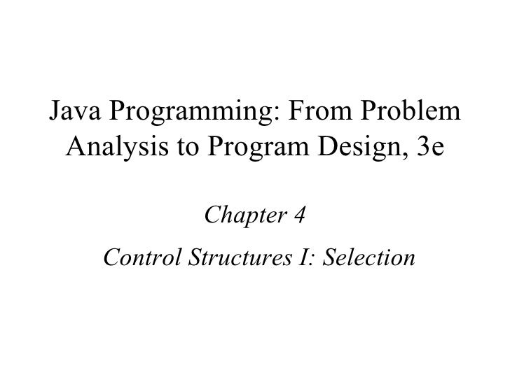 Java Programming: From Problem Analysis to Program Design, 3e Chapter 4 Control Structures I: Selection