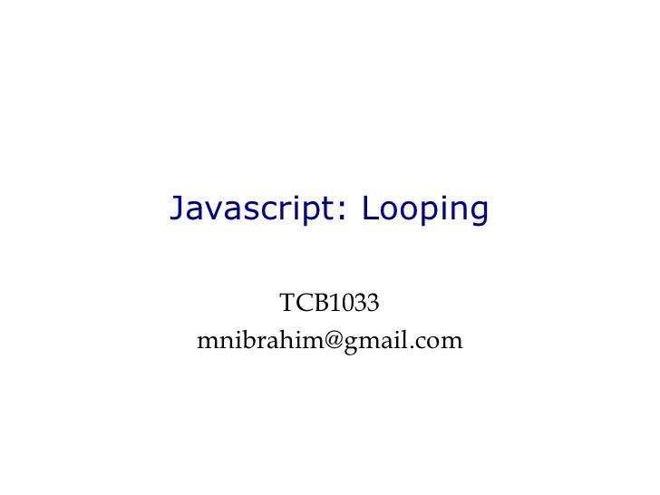 Javascript: Looping TCB1033 [email_address]