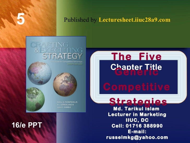The  Five  Generic  Competitive  Strategies Published by  Lecturesheet.iiuc28a9.com
