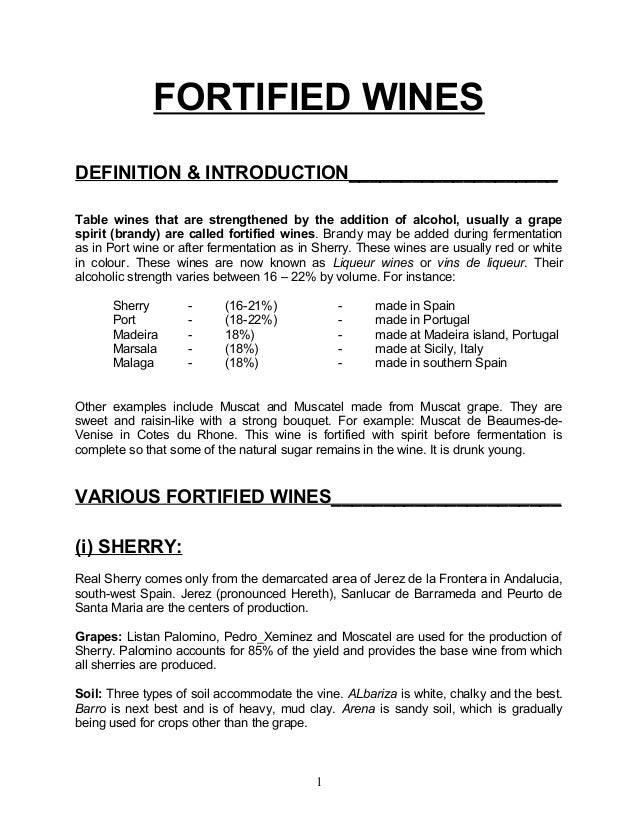 FORTIFIED WINESDEFINITION & INTRODUCTION____________________Table wines that are strengthened by the addition of alcohol, ...