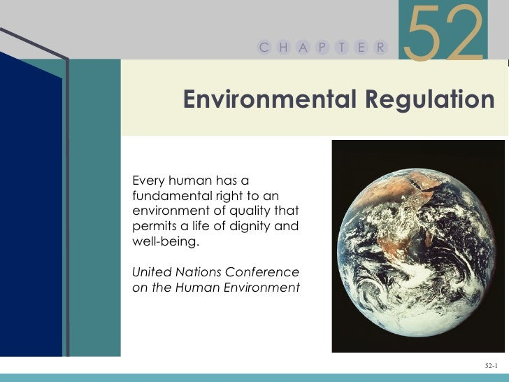 C H A P   T   E R                                          52        Environmental RegulationEvery human has afundamental ...