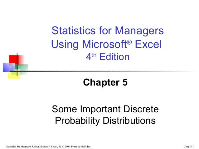 Statistics for Managers Using Microsoft® Excel 4th Edition Chapter 5 Some Important Discrete Probability Distributions Sta...