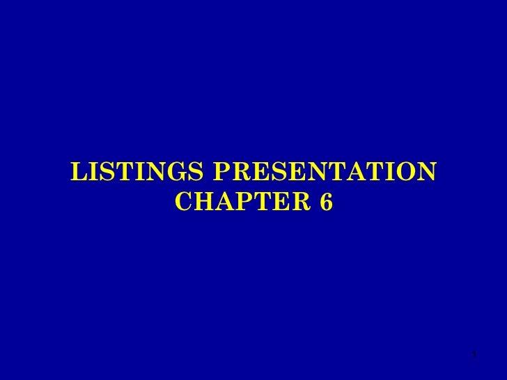 LISTINGS PRESENTATION CHAPTER 6