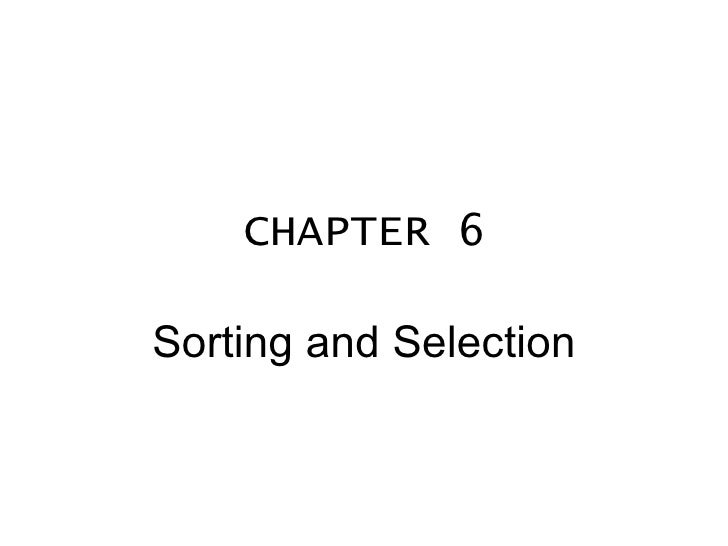 CHAPTER 6 Sorting and Selection