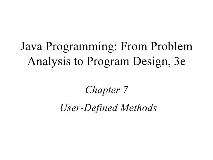 Java Programming: From Problem Analysis to Program Design, 3e Chapter 7 User-Defined Methods