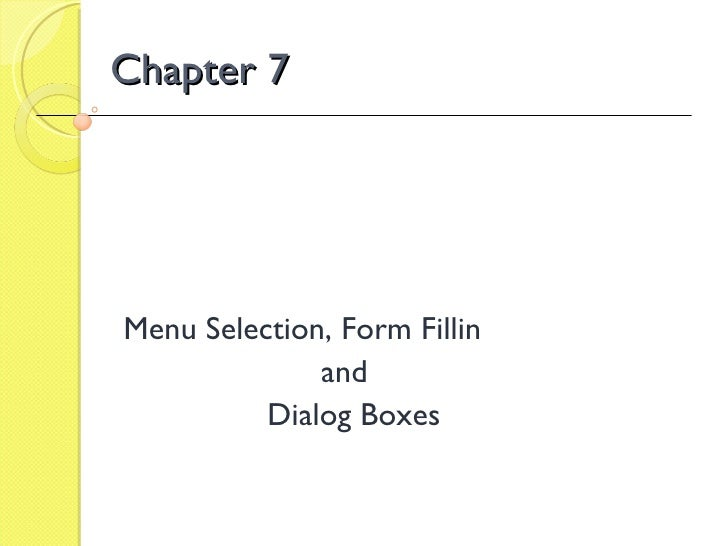 Chapter 7 Menu Selection, Form Fillin and Dialog Boxes