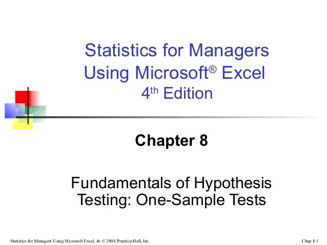 Statistics for Managers Using Microsoft® Excel 4th Edition Chapter 8 Fundamentals of Hypothesis Testing: One-Sample Tests ...