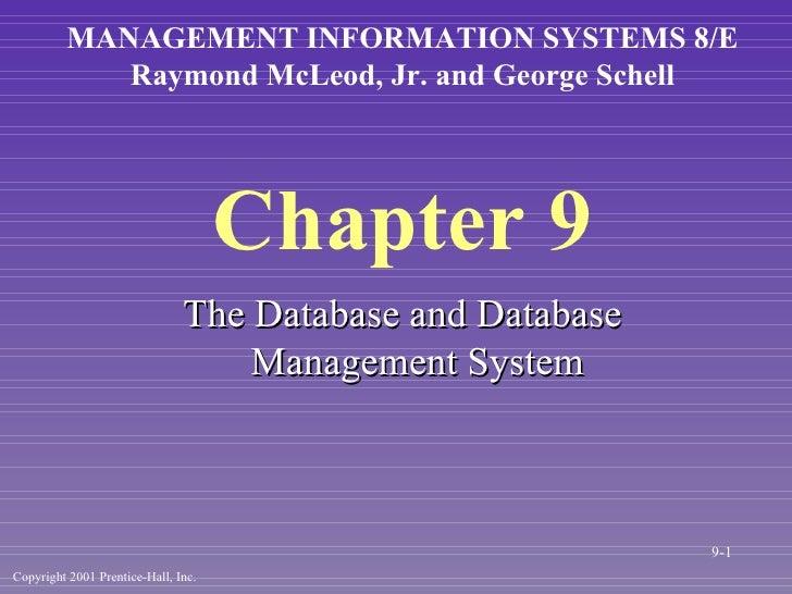 Chapter 9 <ul><li>The Database and Database Management System </li></ul>MANAGEMENT INFORMATION SYSTEMS 8/E Raymond McLeod,...