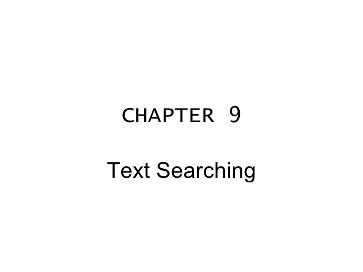 CHAPTER 9 Text Searching